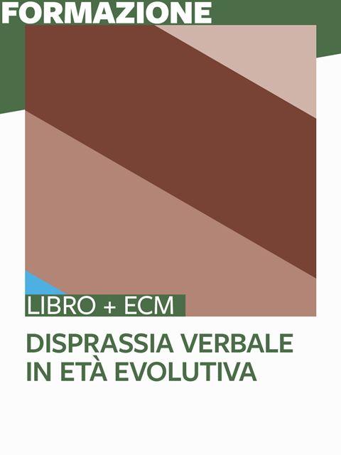 Disprassia verbale in età evolutiva - 25 ECM - Logopedista - Erickson