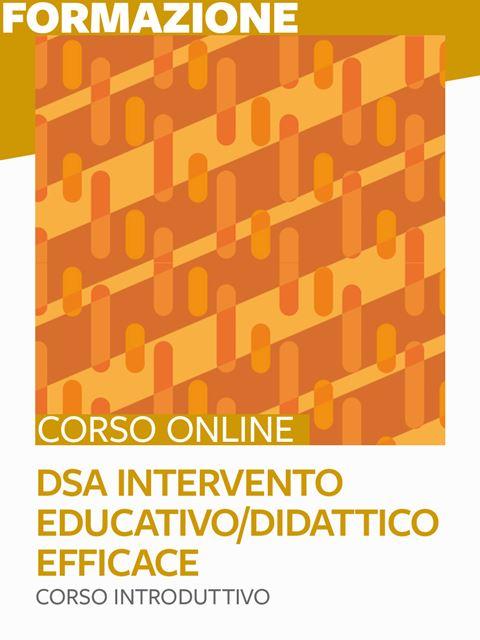 DSA intervento educativo/didattico efficace - corso introduttivo - Libri e corsi su DSA, disturbi specifici apprendimento - Erickson