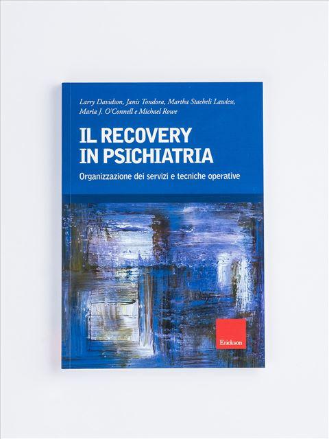 Il recovery in psichiatria - Psicologia clinica - Erickson
