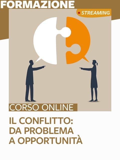 Il conflitto: da problema a opportunità - Formazione per docenti, educatori, assistenti sociali, psicologi - Erickson