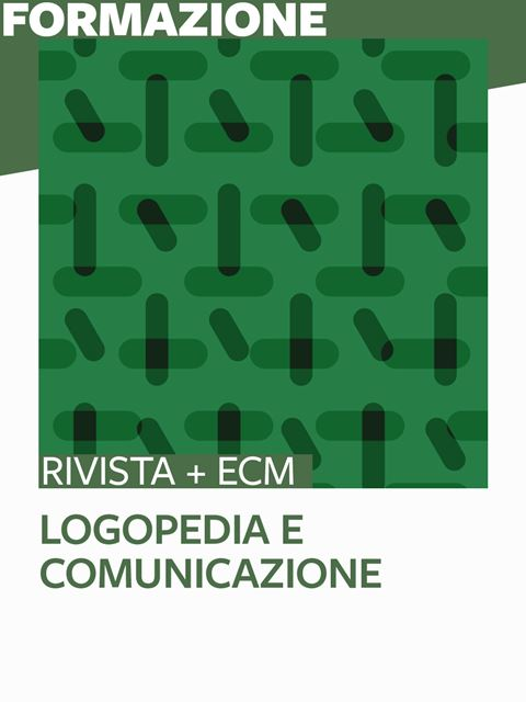 Logopedia e comunicazione - 25 ECM - Metodologia e Linguaggio funzionale - Erickson