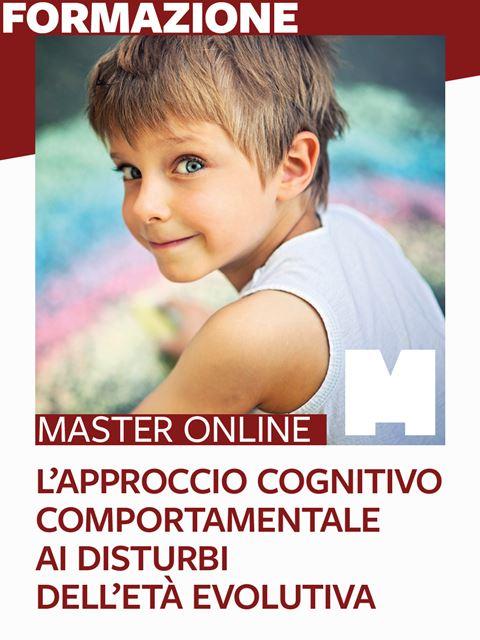 Master L'approccio cognitivo comportamentale ai disturbi dell'età evolutiva - Libri di Psicologia, test e corsi di formazione - Erickson