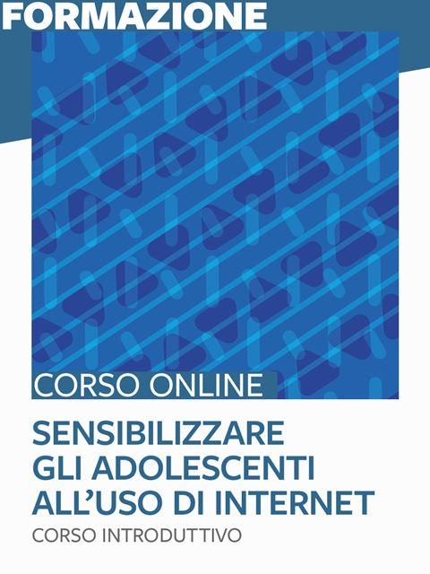 Sensibilizzare gli adolescenti all'uso di Internet - corso introduttivo - Libri e corsi sulle emozioni nei bambini e coping power - Erickson