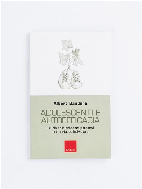 Adolescenti e autoefficacia - Psicologia scolastica e dell'educazione - Erickson
