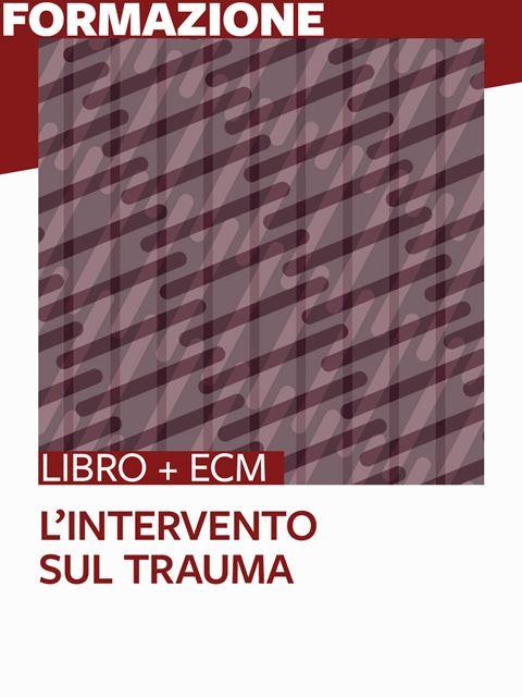 L'intervento sul trauma - 25 ECM - Psichiatra - Erickson