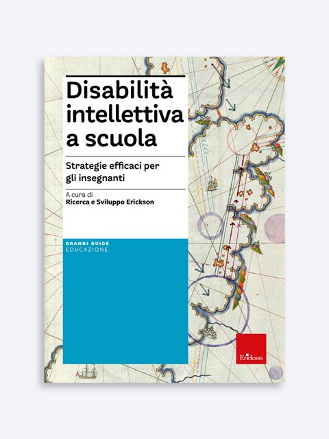 Disabilità intellettiva a scuola - Disabilità intellettiva - Erickson