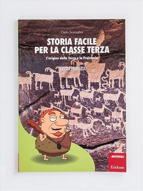 Storia facile per la classe terza - Geografia facile per la classe terza - Libri - Erickson