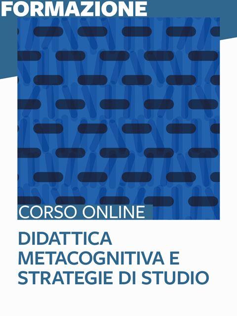 Didattica metacognitiva e strategie di studio - Corso avanzato - Pedagogista - Erickson