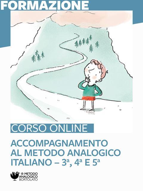 Accompagnamento all'utilizzo del metodo analogico - Italiano 3ª, 4ª e 5ª - Formazione per docenti, educatori, assistenti sociali, psicologi - Erickson