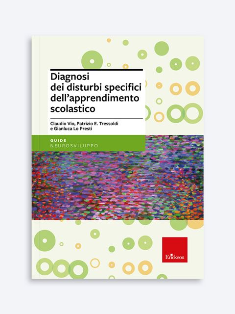 Diagnosi dei disturbi specifici dell'apprendimento scolastico - Psicologia scolastica e dell'educazione - Erickson