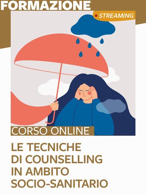 Le tecniche di counseling in ambito socio-sanitario - Formazione per docenti, educatori, assistenti sociali, psicologi - Erickson