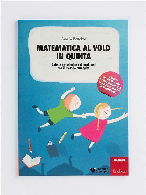 Matematica al volo in quinta - Metodo Analogico Classe quinta - Erickson