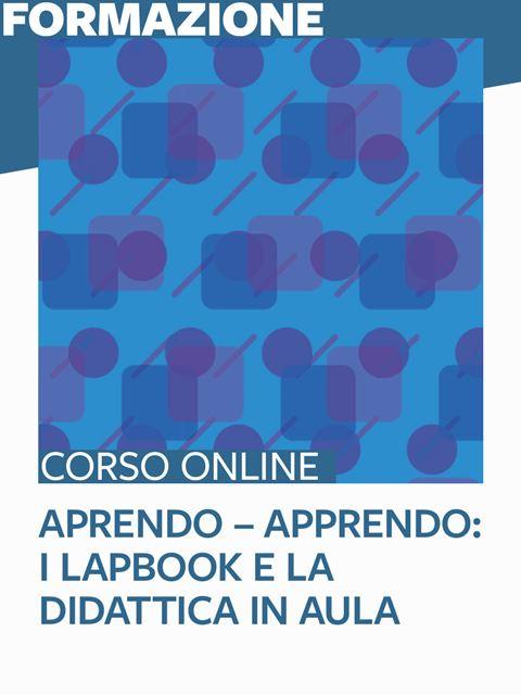 Aprendo – Apprendo: i Lapbook e la didattica in aula - Formazione per docenti, educatori, assistenti sociali, psicologi - Erickson