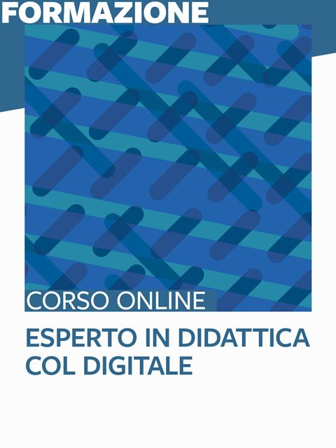 Esperto in didattica col digitale - Formazione per docenti, educatori, assistenti sociali, psicologi - Erickson