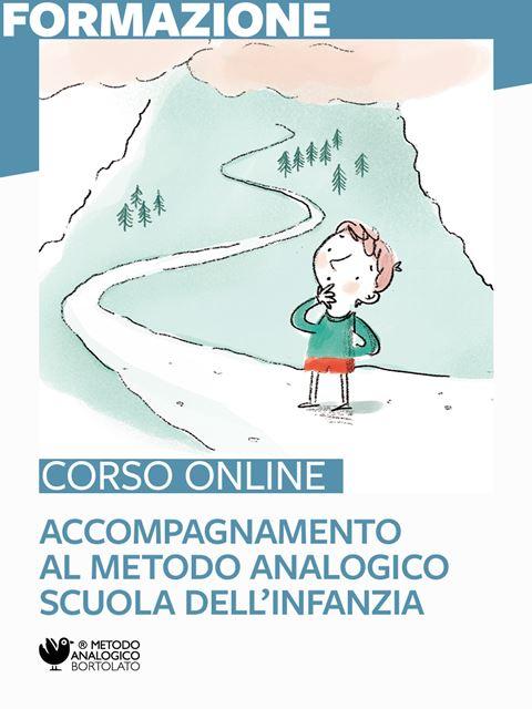 Accompagnamento all'utilizzo del Metodo Analogico alla scuola dell'infanzia - Metodo Analogico: corsi con Camillo Bortolato e formatori