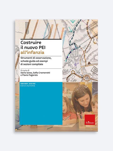 Costruire il nuovo PEI all'infanzia - BES (Bisogni Educativi Speciali): libri, corsi e guide - Erickson