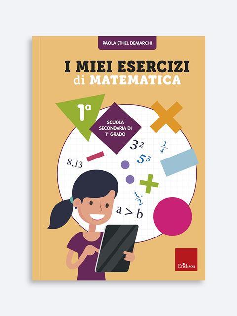 I miei esercizi di matematica 1 - Libri e corsi su DSA, disturbi specifici apprendimento - Erickson