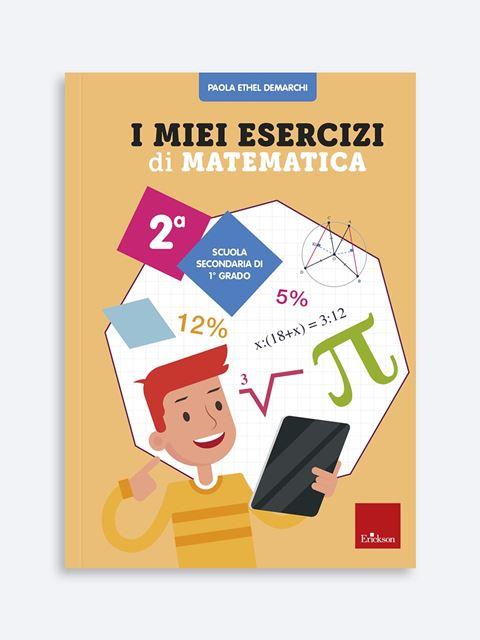 I miei esercizi di matematica 2 - Libri e corsi su DSA, disturbi specifici apprendimento - Erickson