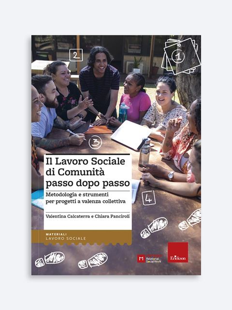 Il Lavoro Sociale di Comunità passo dopo passo - Strumenti per le professioni sociali e sanitarie - Erickson