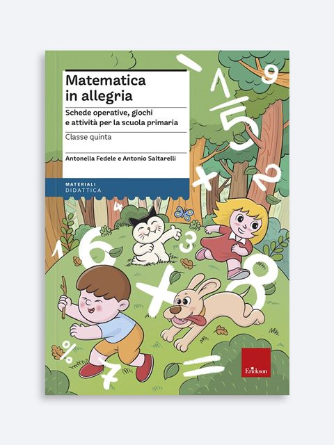 Matematica in allegria - Classe quinta - Matematica scienze e tecnologia - Erickson