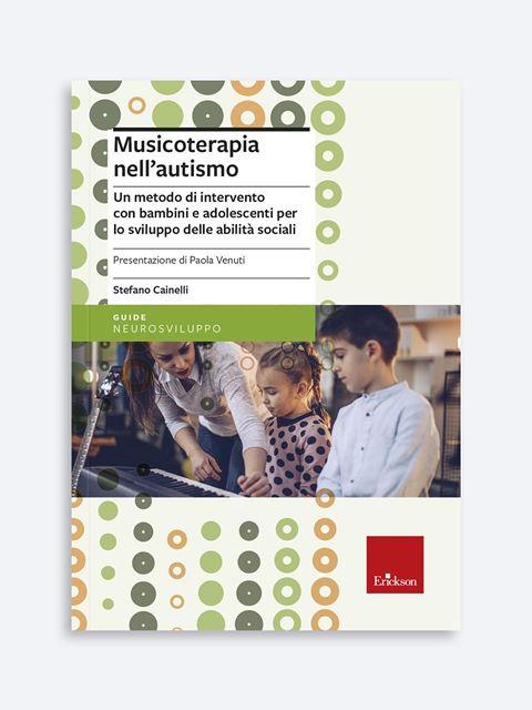 Musicoterapia nell'autismo - Novità Erickson: tutte le ultime pubblicazioni sempre aggiornate