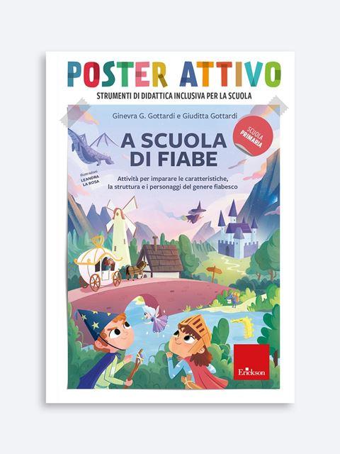 POSTER ATTIVO - A scuola di fiabe - Novità Erickson: tutte le ultime pubblicazioni sempre aggiornate
