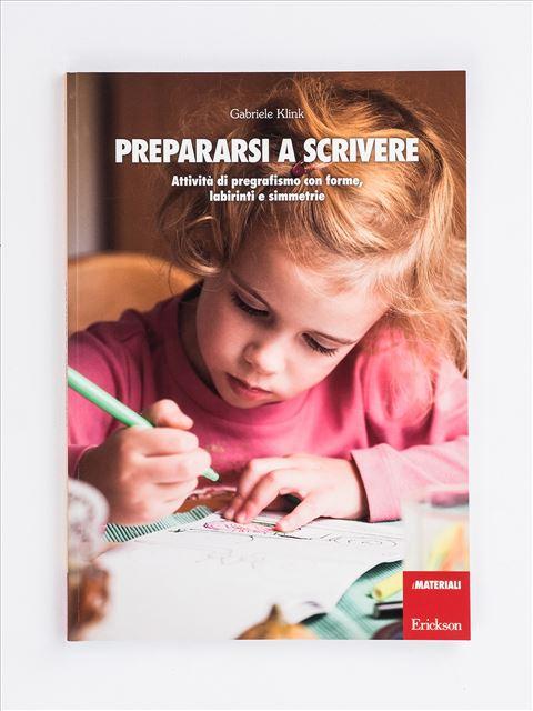 Prepararsi a scrivere - Imparare a scrivere: libri con esercizi per bambini - Erickson