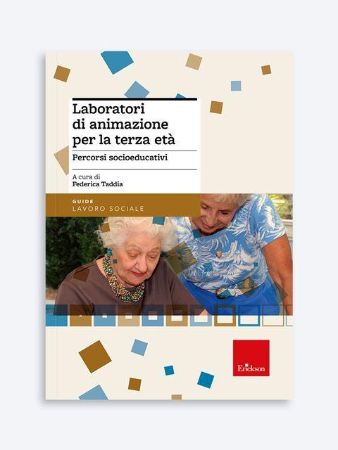 Laboratori di animazione per la terza età - Libri su Anziani con Alzheimer e demenze - Erickson