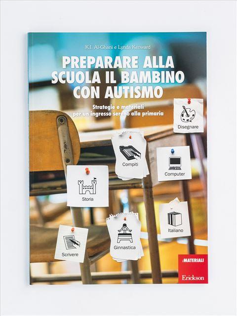 Preparare alla scuola il bambino con autismo - Autismo e autonomie personali - Libri - Erickson