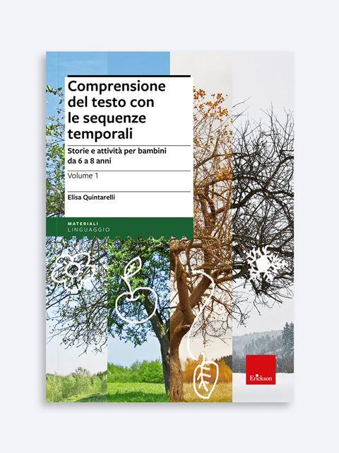 Comprensione del testo con le sequenze temporali - Volume 1 - Libri di didattica, psicologia, temi sociali e narrativa - Erickson