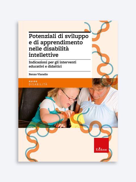 Potenziali di sviluppo e di apprendimento nelle disabilità intellettive - Disabilità intellettiva - Erickson