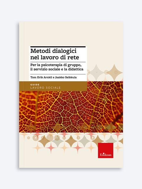 Metodi dialogici nel lavoro di rete - Neurologo - Erickson