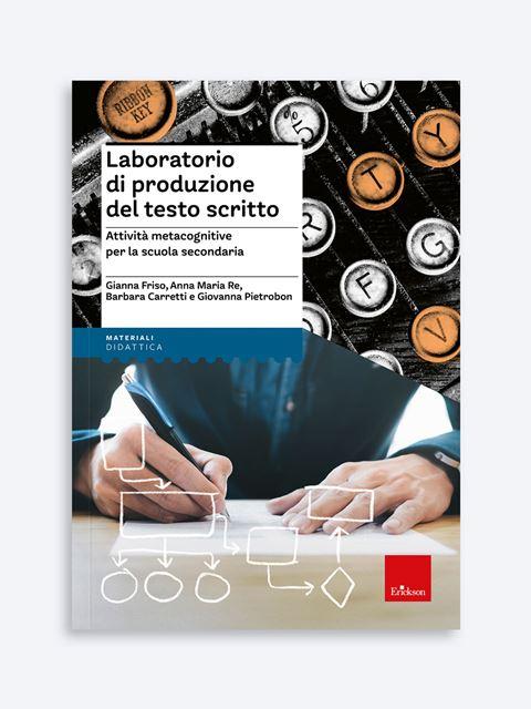 Laboratorio di produzione del testo scritto - Produzione del testo e scrittura creativa - Erickson