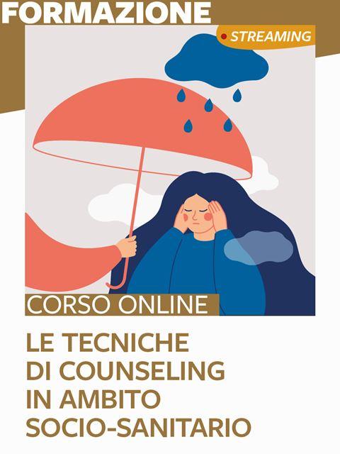 Le tecniche di counseling in ambito socio-sanitario - Libri e formazione per Educatori e Assistenti Sociali - Erickson