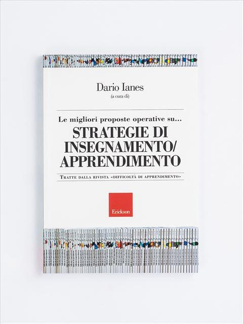 Le migliori proposte operative su... STRATEGIE DI INSEGNAMENTO - APPRENDIMENTO - MESI - Motivazioni, Emozioni, Strategie e Insegnam - Libri - Erickson