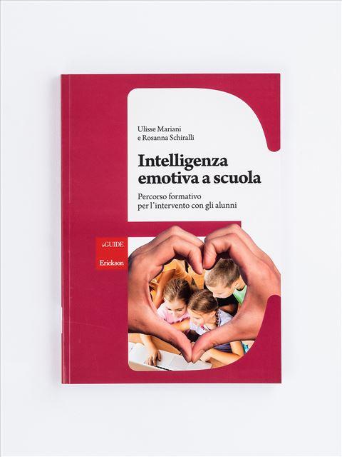Intelligenza emotiva a scuola - Emozioni - Erickson