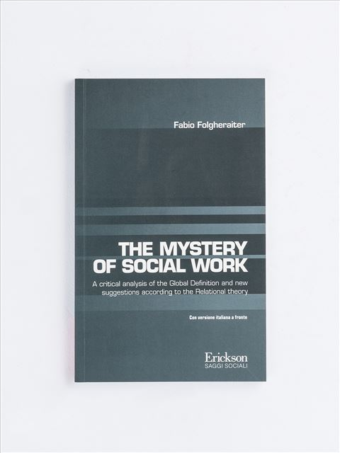The Mystery of Social Work - Relational Social Work - Erickson
