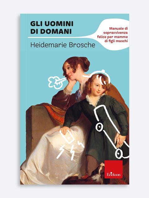 Gli uomini di domani - Libri di didattica, psicologia, temi sociali e narrativa - Erickson