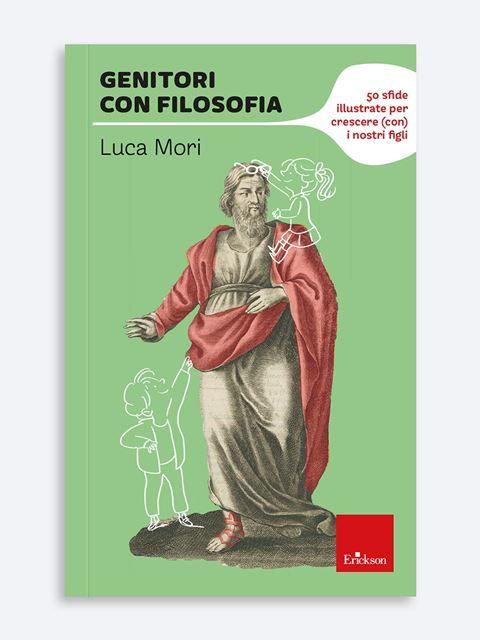 Genitori con filosofia - Libri di didattica, psicologia, temi sociali e narrativa - Erickson