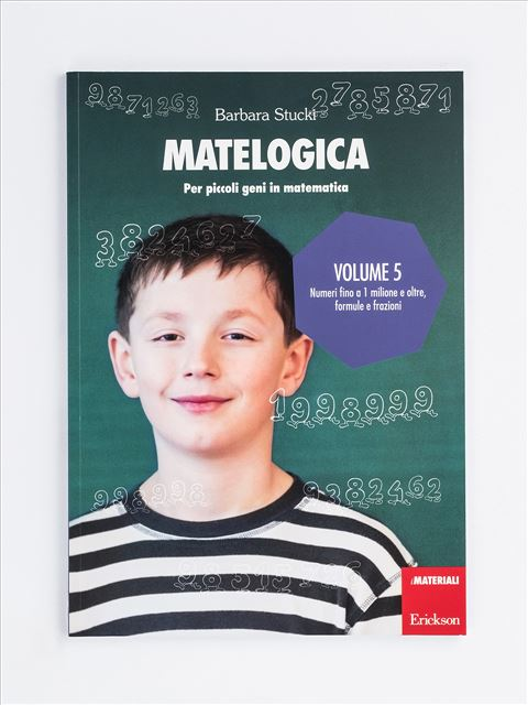 MATELOGICA - Volume 5 - Logica pensiero e ragionamento - Erickson
