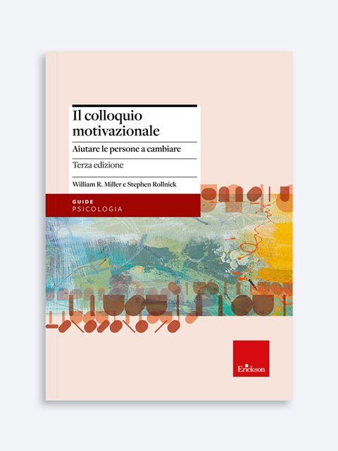 Il colloquio motivazionale - Libri di didattica, psicologia, temi sociali e narrativa - Erickson