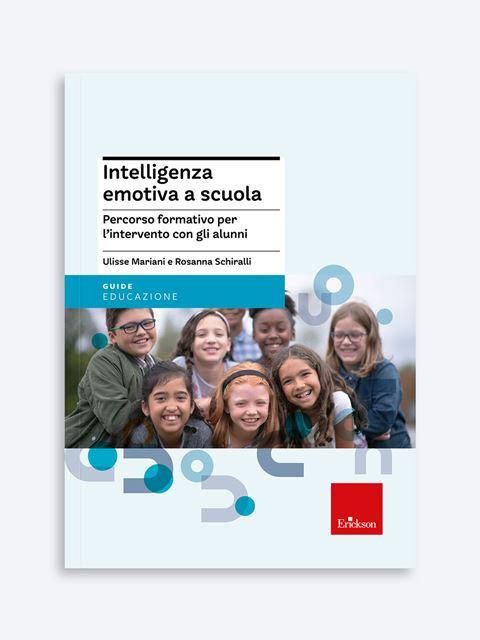 Intelligenza emotiva a scuola - Psicologia scolastica e dell'educazione - Erickson