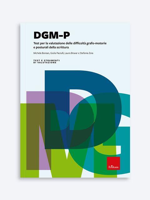 Test DGM-P - Test per la valutazione delle difficoltà grafo-motorie e posturali della scrittura - Motricità - Erickson