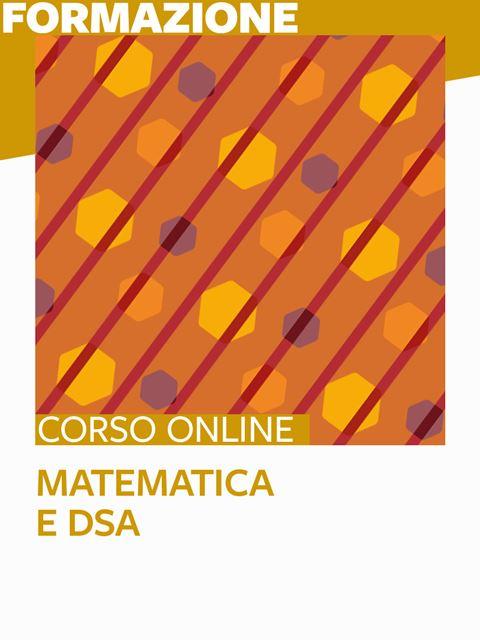 Matematica e DSA alla scuola primaria e secondaria di primo grado - Libri e corsi su DSA, disturbi specifici apprendimento - Erickson