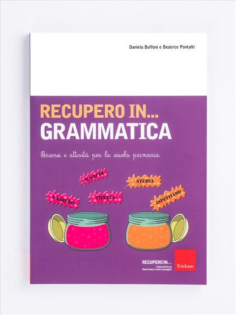 RECUPERO IN... Grammatica - Libri sulla Dislessia in bambini, ragazzi e adulti - Erickson