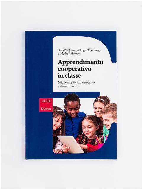 Apprendimento cooperativo in classe - Apprendimento cooperativo - Erickson