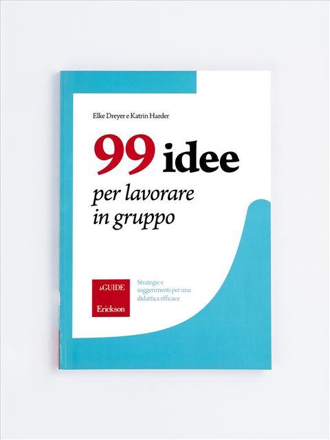 99 idee per lavorare in gruppo - apprendimento cooperativo - Erickson
