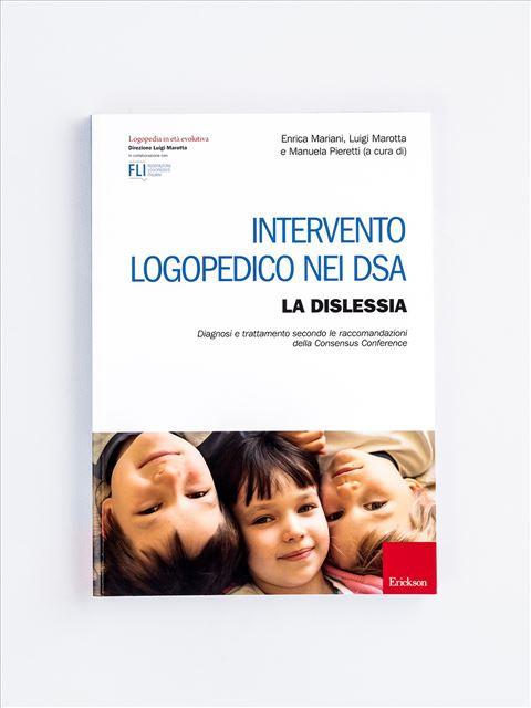 Intervento logopedico nei DSA - LA DISLESSIA - Dislessia e trattamento sublessicale - Libri - App e software - Erickson