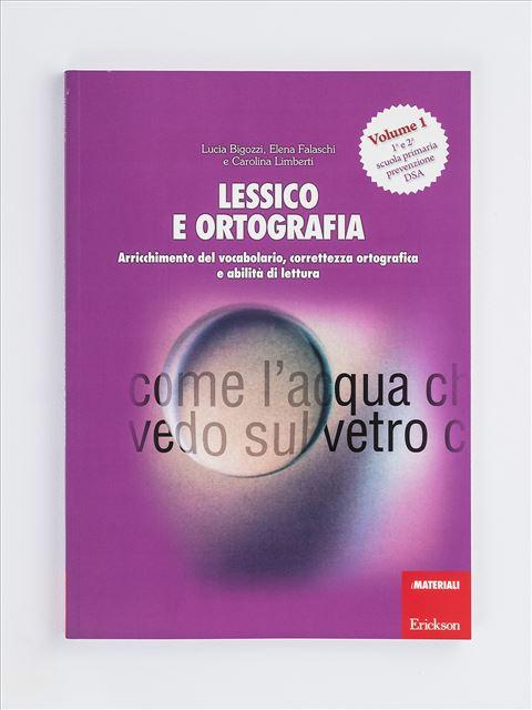 Lessico e ortografia - Volume 1 - App e software per Scuola, Autismo, Dislessia e DSA - Erickson