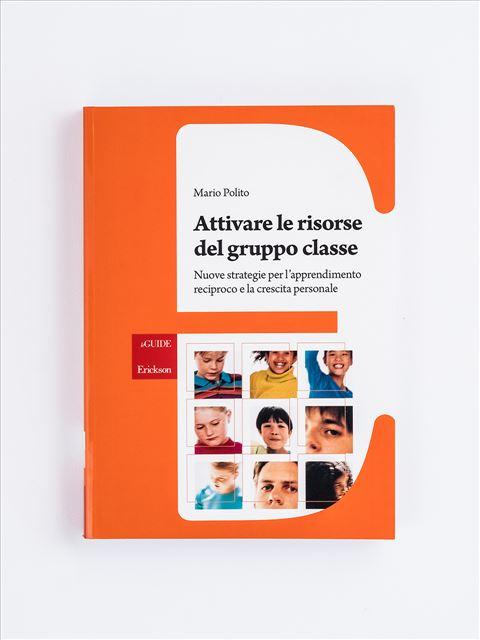 Attivare le risorse del gruppo classe - apprendimento cooperativo - Erickson